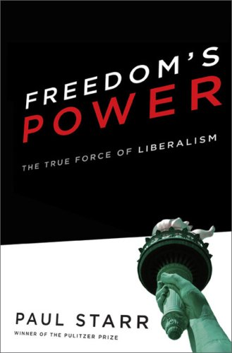 9780465081875: Freedom's Power: The History and Promise of Liberalism