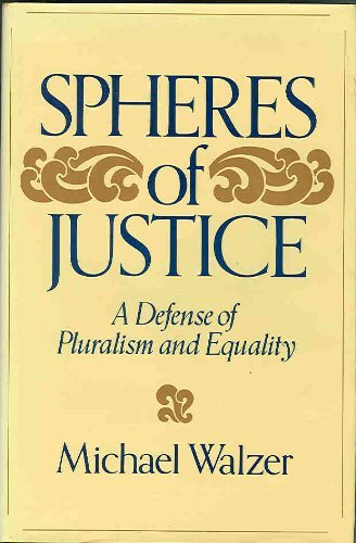 9780465081905: The Spheres of Justice: A Defense of Pluralism and Equality