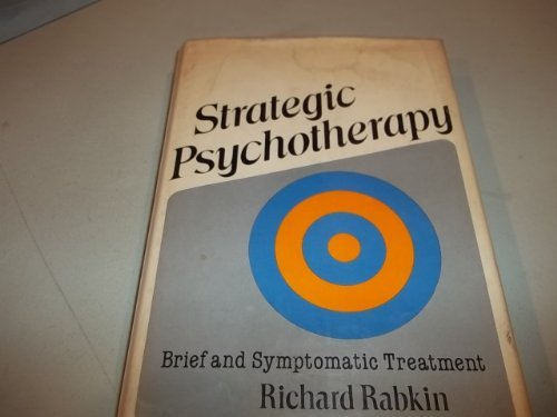 Strategic Psychotherapy: Brief and Symptomatic Treatment: Rabkin, Richard