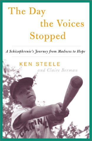 9780465082261: The Day The Voices Stopped: A Schizophrenic's Journey From Madness To Hope