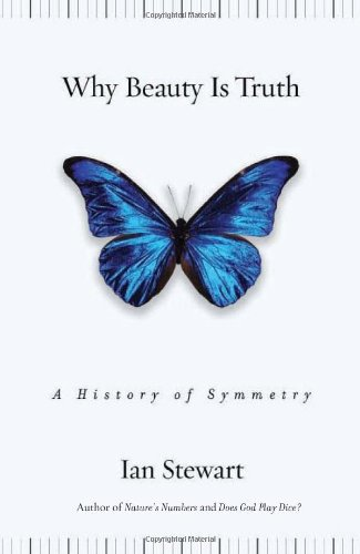 9780465082360: Why Beauty Is Truth: A History of Symmetry