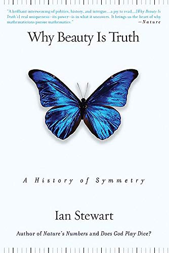 9780465082377: Why Beauty Is Truth: A History of Symmetry