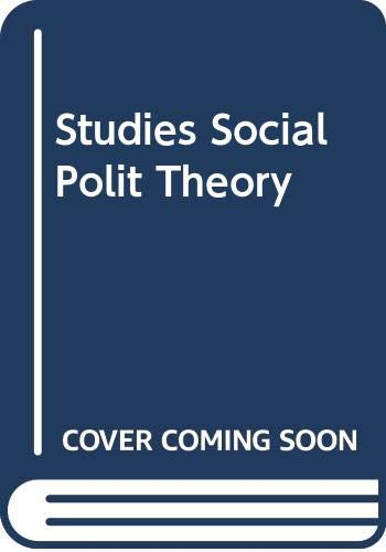 9780465082704: Studies in Social and Political Theory