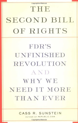 9780465083329: The Second Bill Of Rights: FDR's UNfinished Revolution-- And Why We Need It More Than Ever