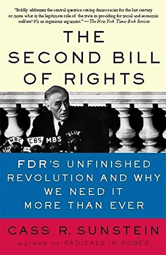 9780465083336: The Second Bill of Rights: FDR's Unfinished Revolution--And Why We Need It More Than Ever