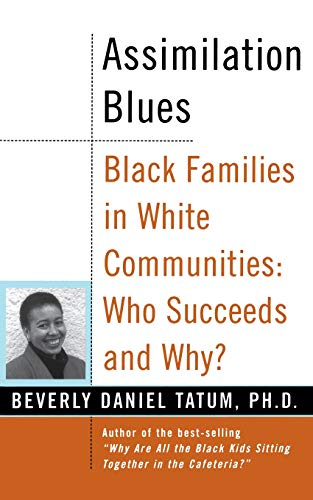 9780465083602: Assimilation Blues: Black Families In White Communities, Who Succeeds And Why (Contributions in Afro-american and African Studies)