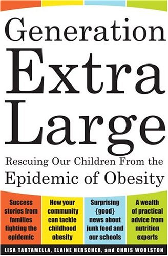 9780465083909: Generation Extra Large: Rescuing Our Children from the Epidemic of Obesity