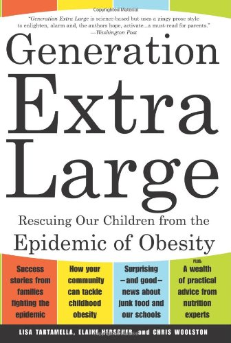 9780465083916: Generation Extra Large: Rescuing Our Children from the Epidemic of Obesity