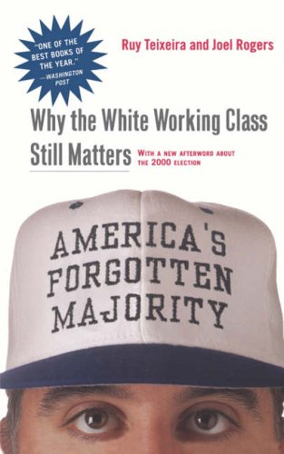 9780465083992: America's Forgotten Majority: Why the White Working Class Still Matters