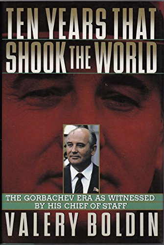 9780465084074: Ten Years That Shook The World: The Gorbachev Era As Witnessed By His Chief-of-staff