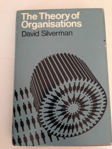Theory of Organisations: Silverman