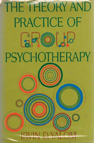 Theory and Practice of Group Psychotherapy: Irvin D. Yalom