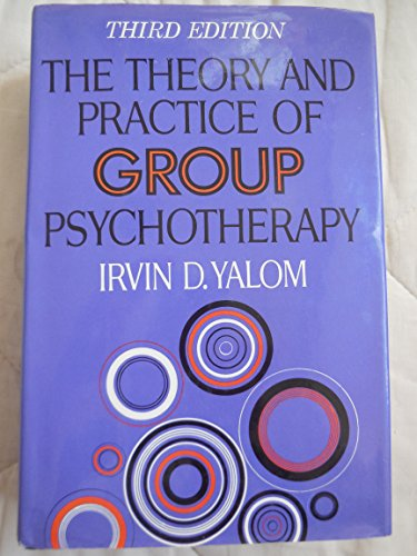 Theory And Practice Of Group Therapy, 3d: Irvin D. Yalom