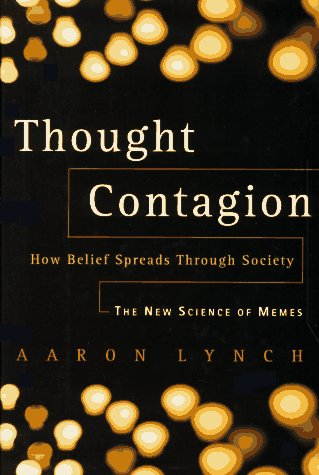 9780465084661: Thought Contagion: How Belief Spreads through Society: the New Science of Memes (The Kluwer international series in engineering & computer science)