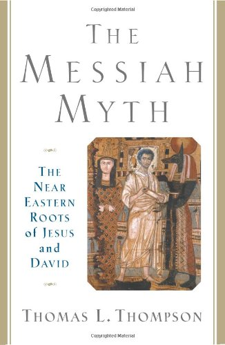 9780465085774: The Messiah Myth: The Near Eastern Roots of Jesus and David