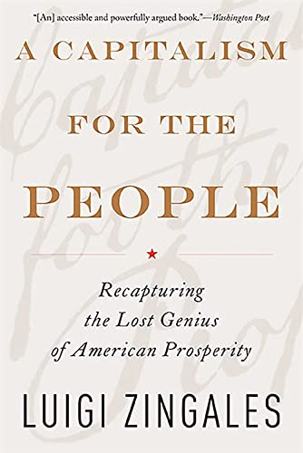 9780465085958: A Capitalism for the People: Recapturing the Lost Genius of American Prosperity