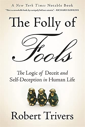 9780465085972: The Folly of Fools: The Logic of Deceit and Self-Deception in Human Life