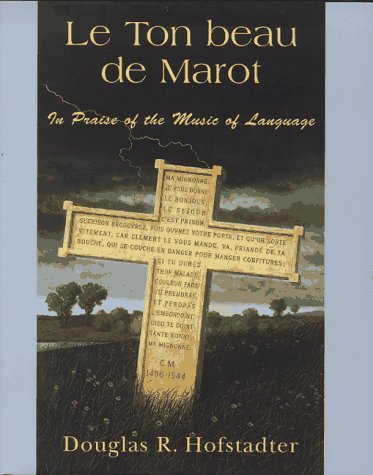 9780465086436: Le Ton Beau De Marot: In Praise of The Music of Language