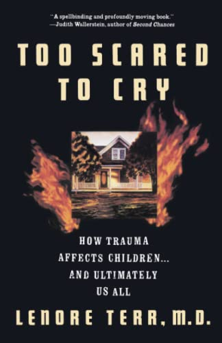 9780465086443: Too Scared To Cry: Psychic Trauma in Childhood