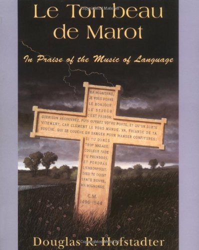 9780465086450: Le Ton Beau de Marot: In Praise of the Music of Language