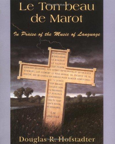 9780465086450: Le Ton Beau De Marot: In Praise Of The Music Of Language