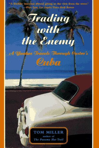 9780465086788: Trading With The Enemy: A Yankee Travels Through Castro's Cuba