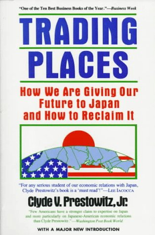 9780465086795: Trading Places: How We Are Giving Our Future to Japan and How to Reclaim It