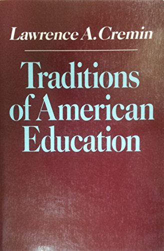 cremin - traditions american education - AbeBooks