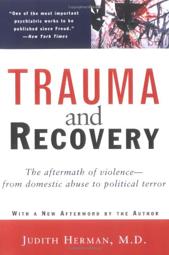 9780465087303: Trauma and Recovery: The Aftermath of Violence--from Domestic Abuse to Political Terror
