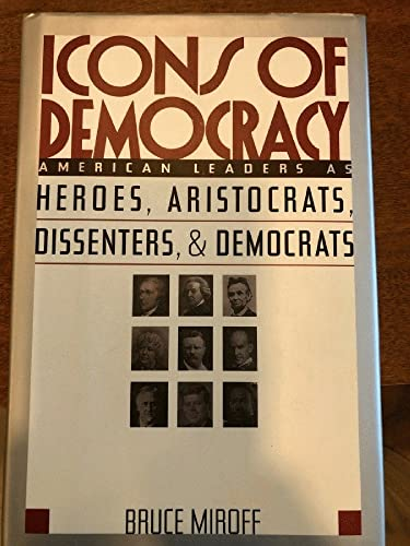 9780465087471: Icons Of Democracy: American Leaders As Heroes, Aristocrats, Dissenters And Democrats