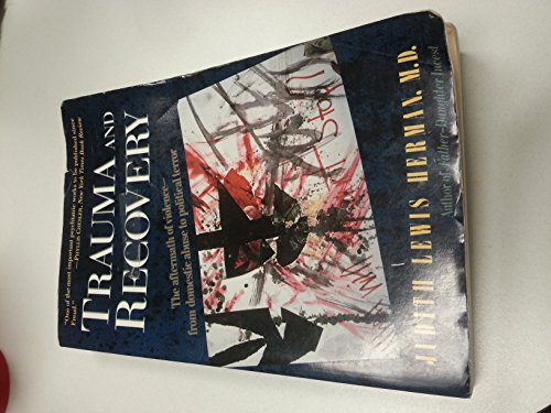 9780465087655: Trauma And Recovery: The Aftermath Of Violence- From Domestic Abuse To Political Terror