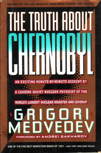 9780465087761: The Truth About Chernobyl: An Exciting Minute-by-minute Account By A Leading Soviet Nuclear Physicist Of Th