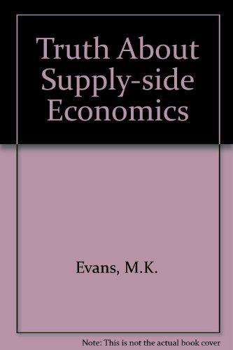 Truth About Supply-side Economics Evans, M.K.