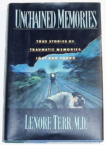 9780465088232: Unchained Memories: True Stories of Traumatic Memories, Lost and Found