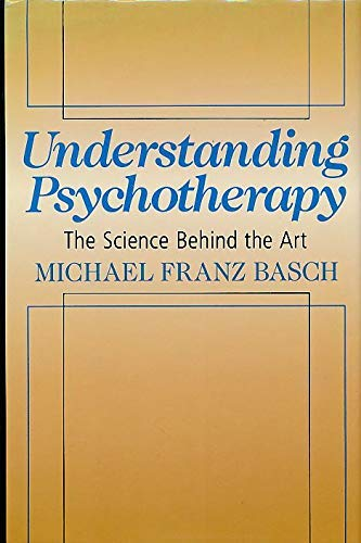 9780465088638: Understanding Psychotherapy : The Science Behind the Art