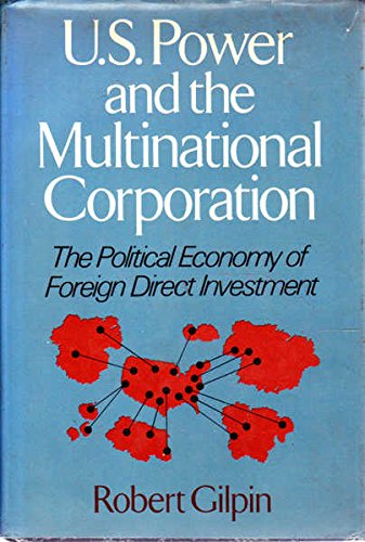 9780465089512: U.S. Power and the Multinational Corporation: The Political Economy of Foreign Direct Investment