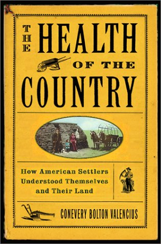 THE HEALTH OF THE COUNTRY: Valencius, Conevery Bolton