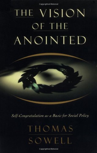 9780465089956: The Vision of the Anointed: Self-Congratulation as a Basis for Social Policy