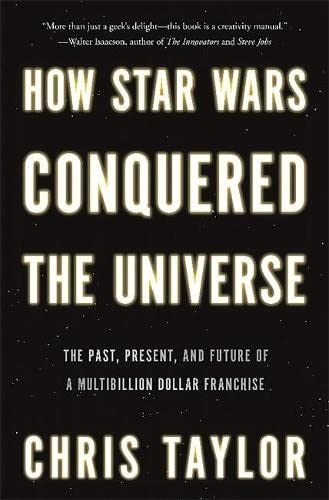 9780465089987: How Star Wars Conquered the Universe: The Past, Present, and Future of a Multibillion Dollar Franchise