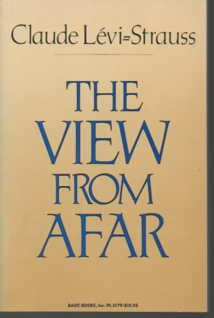 The View from Afar (0465090265) by Levi-Strauss, Claude