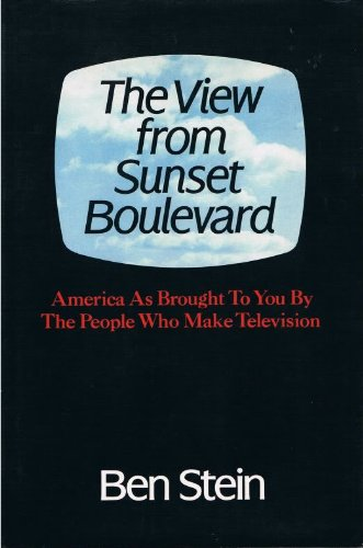 The View from Sunset Boulevard: America as Brought to You by the People Who Make Television: ...
