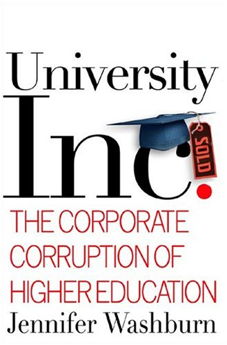 9780465090518: University, Inc: The Corporate Corruption of Higher Education