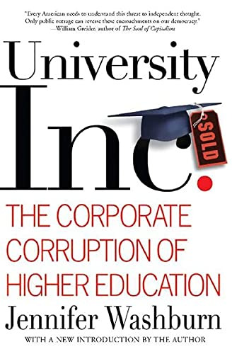 9780465090525: University, Inc.: The Corporate Corruption of Higher Education