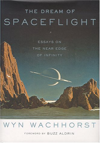 9780465090570: The Dream Of Spaceflight Essays On The Near Edge Of Infinity