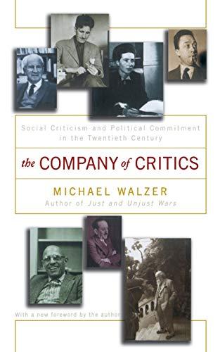 9780465090617: The Company Of Critics: Social Criticsm And Political Commitment In The Twentieth Century