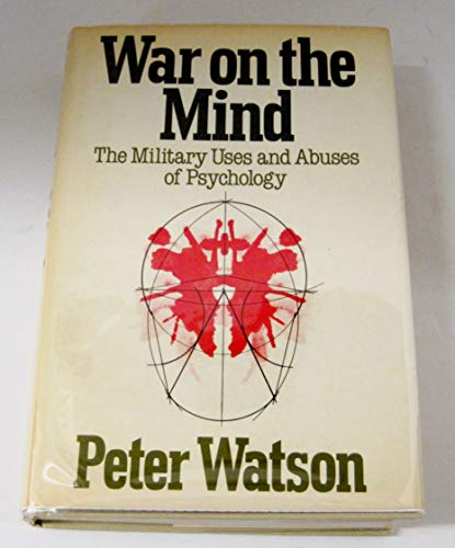 9780465090655: War on the Mind: The Military Uses and Abuses of Psychology