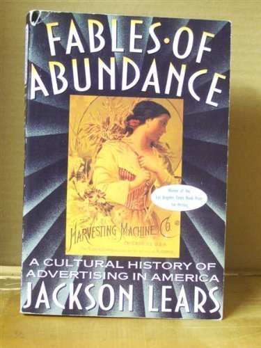 Fables of Abundance A Cultural History of: Jackson Lears