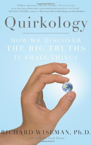 9780465090792: Quirkology: How We Discover the Big Truths in Small Things