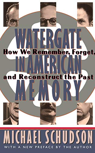9780465090839: Watergate In American Memory: How We Remember, Forget, And Reconstruct The Past