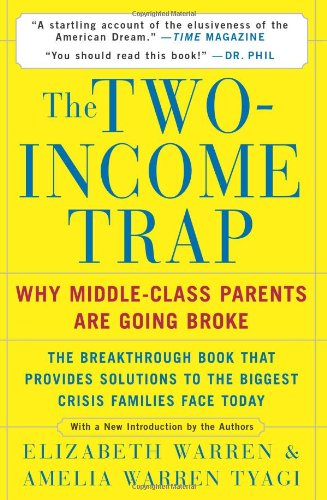 9780465090907: The Two-Income Trap: Why Middle-Class Parents are Going Broke